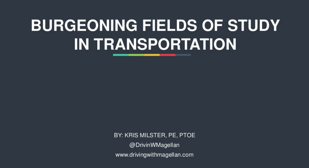 Burgeoning Fields of Transportation